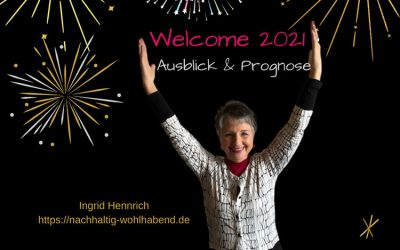 Welcome 2021 – Ausblick & Prognose