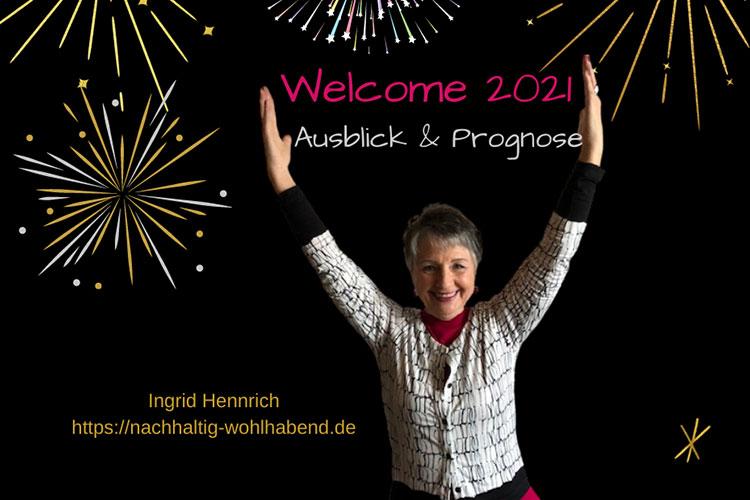 Welcome 2021 - Ausblick und Prognose